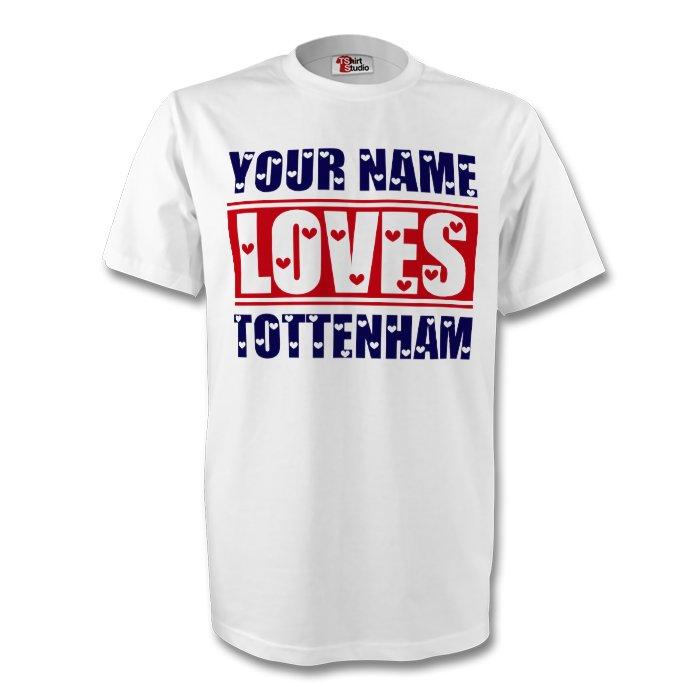 Your Name Loves Tottenham T-shirt (white)